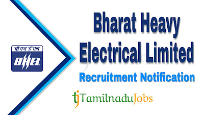 BHEL Recruitment notification 2019, govt jobs for engineers, govt jobs for mba, govt jobs for ca, tn govt jobs, tamil nadu govt jobs, central govt jos