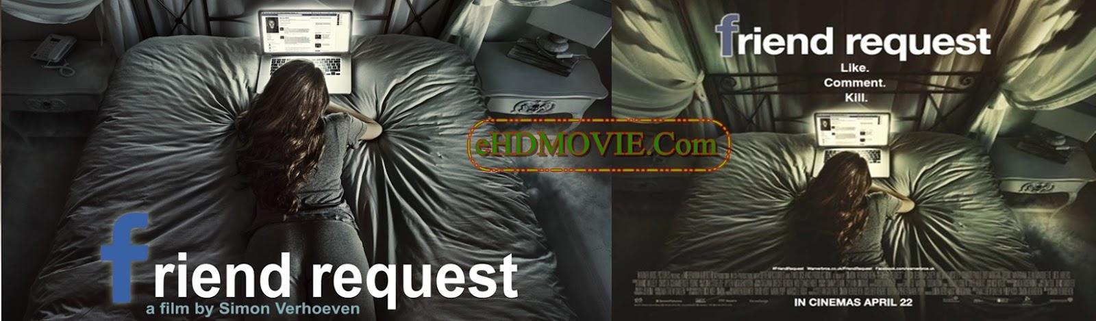 Friend Request 2016 Full Movie Dual Audio [Hindi – English] 720p - 480p ORG BRRip 300MB - 700MB ESubs Free Download