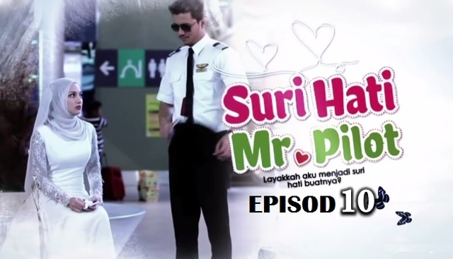 Drama Suri Hati Mr Pilot - Episod 10 (HD)