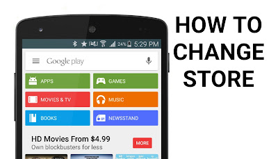 Change country or region in Google Play Store: How to access one country's Google Play Store from another?