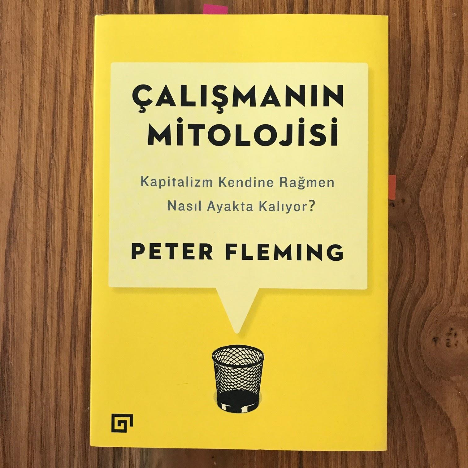 Calismanin Mitolojisi - Kapitalizm Kendine Ragmen Nasil Ayakta Kaliyor? (Kitap)