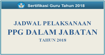 Jadwal Pelaksanaan PPG Dalam Jabatan 2019