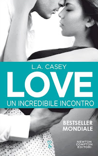 Love. Un incredibile incontro L.A. Casey