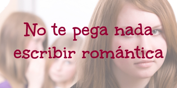 No te pega nada escribir romántica
