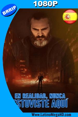 En Realidad, Nunca Estuviste Aquí (2017) Español HD 1080P ()