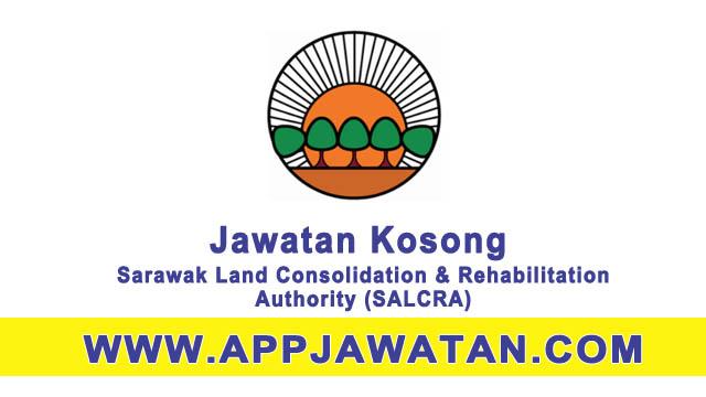 Jawatan Kosong di Sarawak Land Consolidation & Rehabilitation Authority (SALCRA) - 24 Mac 2017