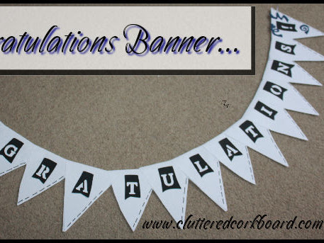 Making a Congratulations Banner.. simple diy project