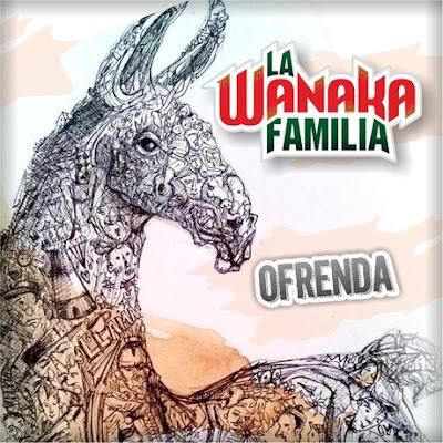 LA WANAKA FAMILIA - Ofrenda (2016)