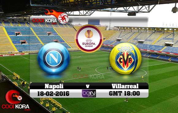 مشاهدة مباراة فياريال ونابولي اليوم 18-2-2016 في الدوري الأوروبي