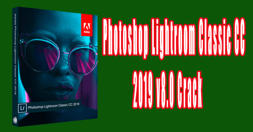 télécharger Adobe Photoshop Lightroom Classic CC 2019 v8 0