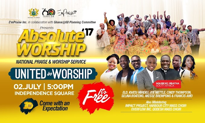 "Joe Mettle, Elder Mireku, Akesse Brempong, Francis Amo, Cindy Thompson, OTHERS for ""Absolute Worship"", July 2"
