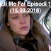 Seriali Me Fal Episodi 1356 (15.08.2018)