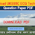 Download UKSSSC ECG Technician Question Paper PDF - Exam date 2 July 2017