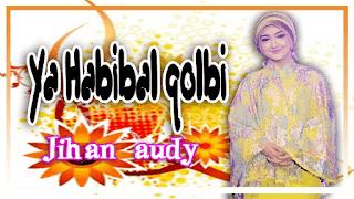 Lirik Lagu Ya Habibal Qolbi - Jihan Audy