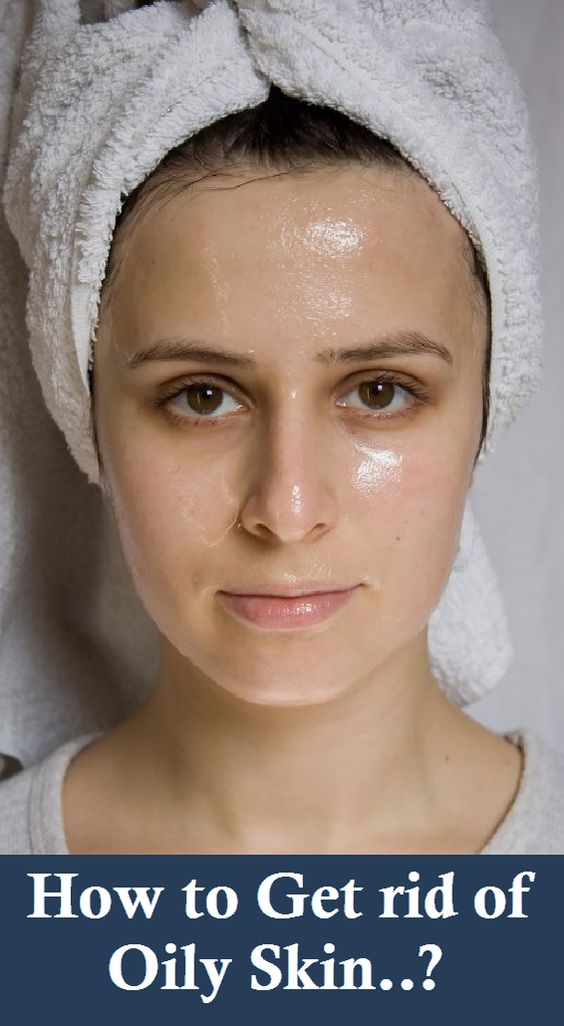How To Eliminate Oily Face Naturally