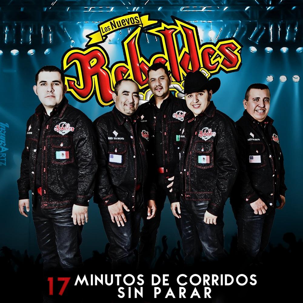 Los Nuevos Rebeldes – 17 Minutos De Corridos Sin Parar (2016)