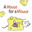 Book Review: A House for A Mouse