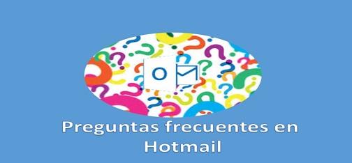 Respuestas a las preguntas más comunes en Hotmail