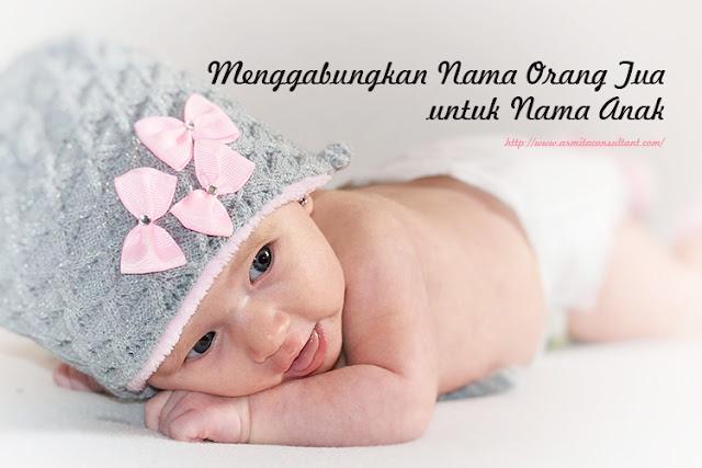 Gabungan Nama Ayah Ibu untuk Nama Bayi