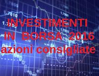 investire in borsa nel 2016, azioni consigliate