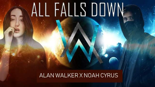 Alan Walker ft Noah Cyrus - All Falls Down dan Artinya