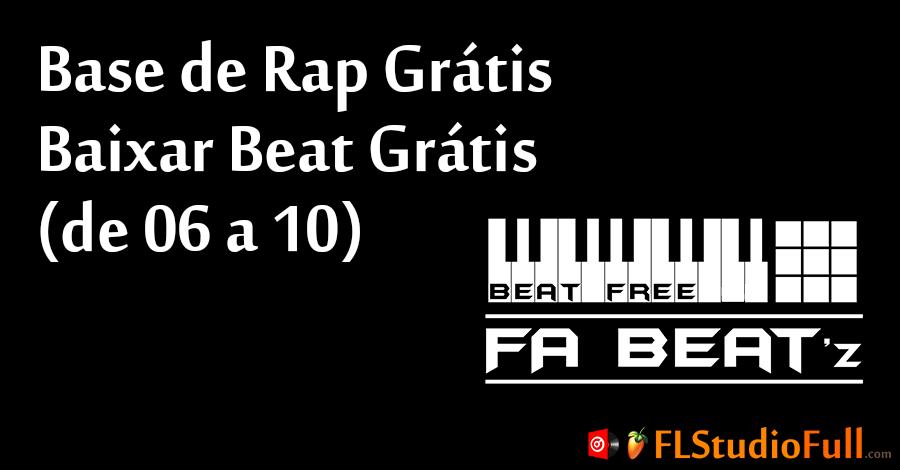 Base de Rap Grátis - Baixar Beat Grátis (de 06 a 10)