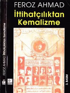 Feroz Ahmad - İttihatçılıktan Kemalizme