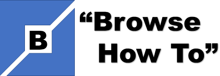 BrowseHowTo ┃ Complete How-to Guide for You