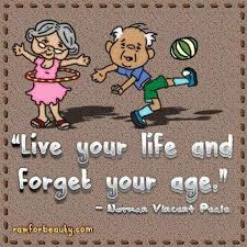 Live-your-life-and-forget-your-age-peale-quote