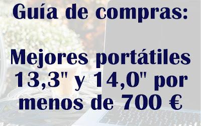 Mejores portátiles 13,3 y 14,0 por menos de 700 €