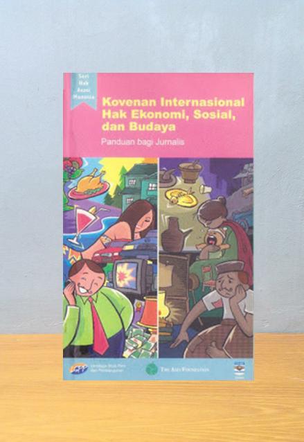 KONVENAN INTERNASIONAL HAK EKONOMI SOSIAL DAN BUDAYA: PANDUAN BAGI JURNALIS, Sandra Kartika