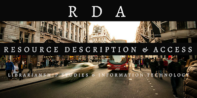 RDA: Resource Description & Access