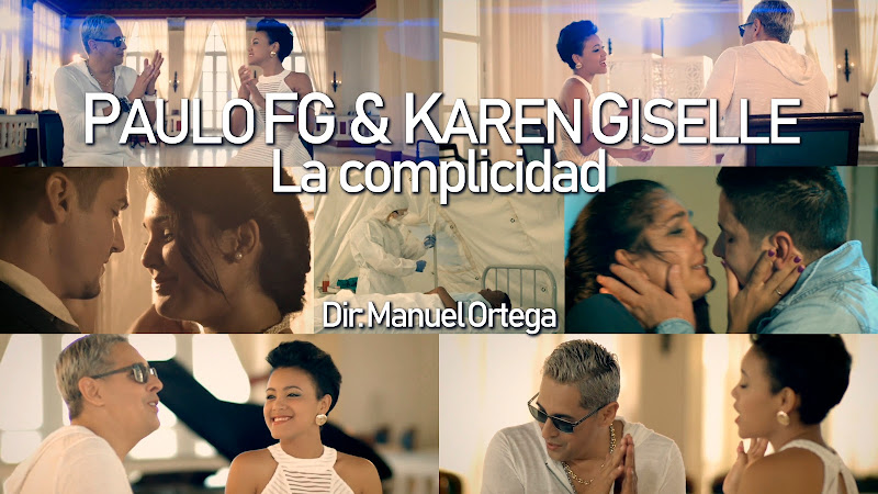 Paulo FG y Karen Giselle - ¨La complicidad¨- Videoclip - Dirección: Manuel Ortega. Portal del Vídeo Clip Cubano