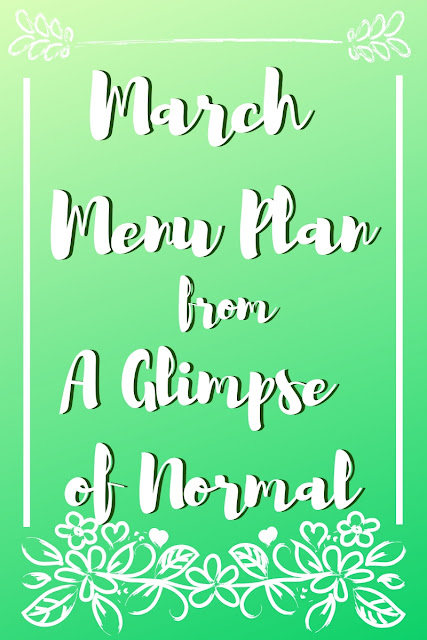 Do you struggle to plan meals for a whole month?  Come over to my blog, A Glimpse of Normal, and check out my March Menu plan for inspiration and ideas.