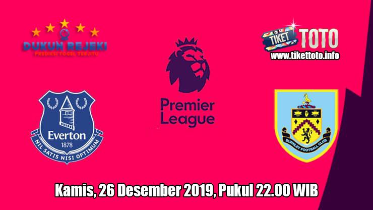 Prediksi Everton VS Burnley 26 Desember 2019