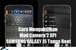 Cara Mengaktifkan Mod Camera 2 API SAMSUNG GALAXY J5 Tanpa Root