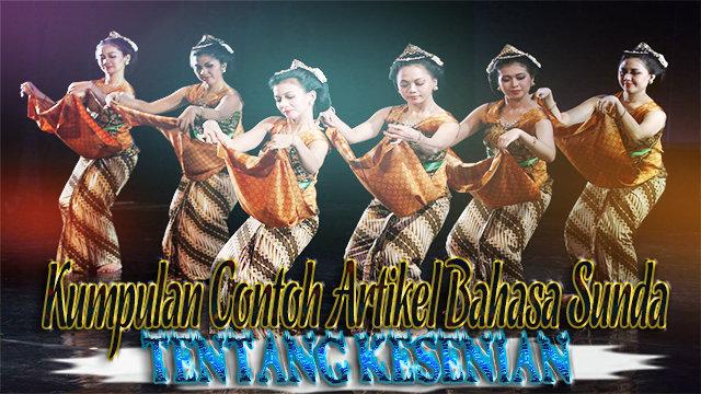 Kumpulan Contoh Artikel Bahasa Sunda Tentang Kesenian