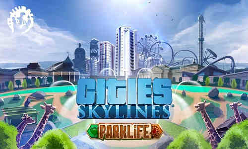 Cities Skylines Parklife Game Free Download