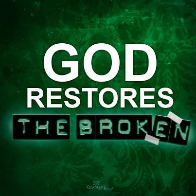 Image result for God restores brokenness