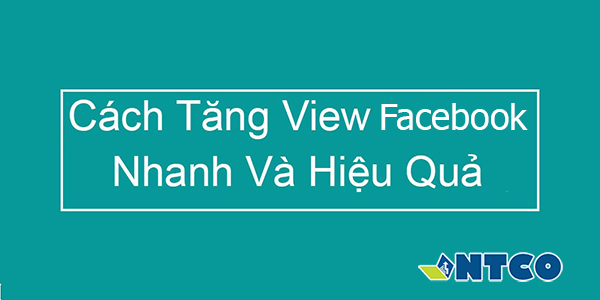 cach tang view video facebook