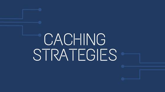 Caching Strategies
