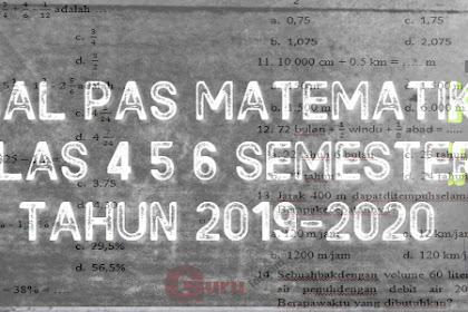 Download Latihan PAS Matematika SD Kelas 4 5 6 Semester 1 2019