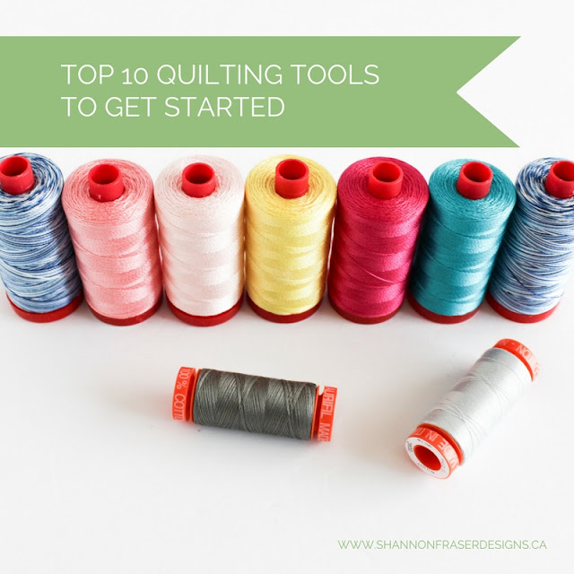 10 top quilting tools and notions to get started | Shannon Fraser Designs