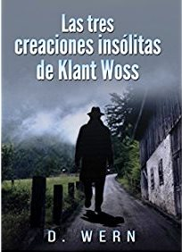 """Reseña: """"Las tres creaciones insólitas de Klant Woss"""" - D. Wern"""
