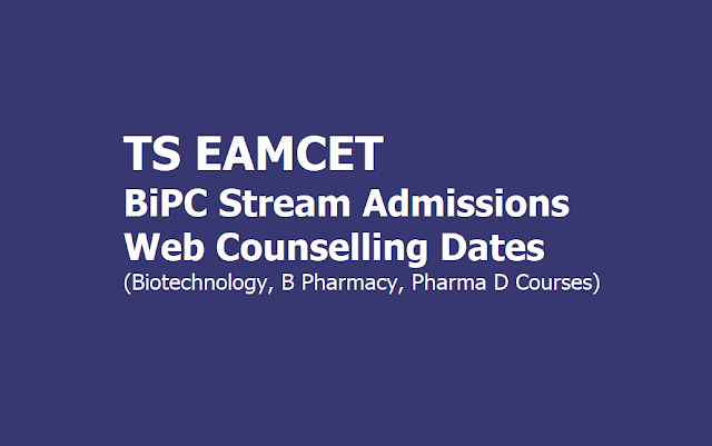 TS EAMCET BiPC Stream Admissions Web Counselling Dates for Biotechnology, B Pharmacy, Pharma D Courses