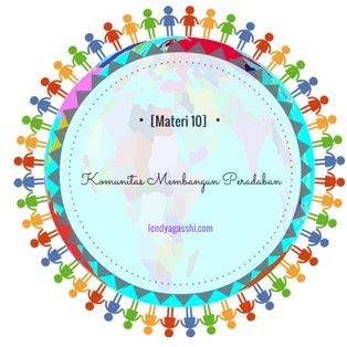[Materi 10] Membangun Komunitas, Membangun Peradaban