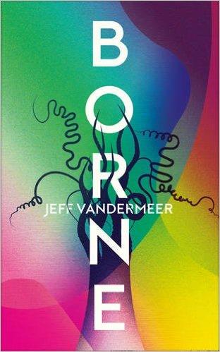 Borne Jeff Vandermeer