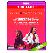 Thoroughbreds (2017) WEB-DL 720p Audio Dual Latino-Ingles