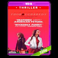 Thoroughbreds (2017) WEB-DL 720p Audio Dual Latino-Ingles