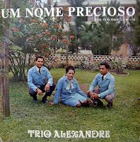 Trio Alexandre - Um Nome Precioso 1975
